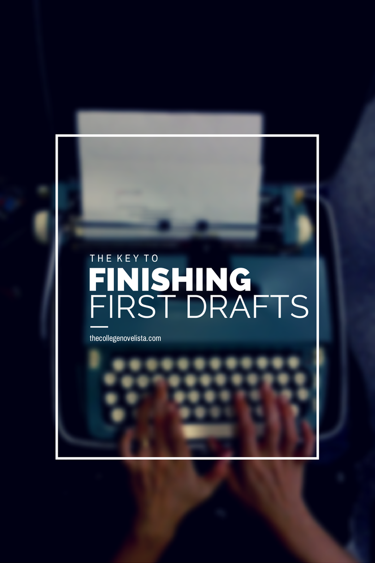 The Key to Finishing First Drafts